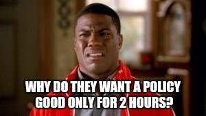Memes, disgusted | WHY DO THEY WANT A POLICY GOOD ONLY FOR 2 HOURS? | image tagged in memes,disgusted | made w/ Imgflip meme maker