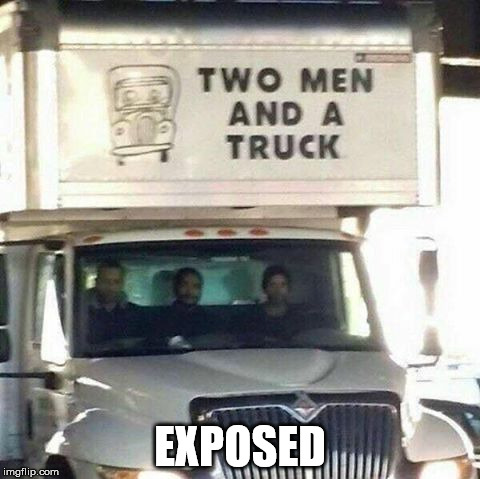 EXPOSED | image tagged in twomentruck | made w/ Imgflip meme maker