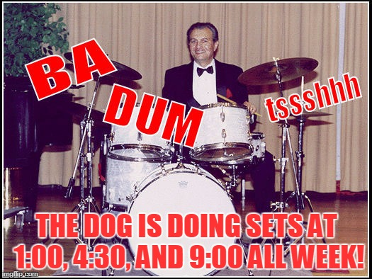 THE DOG IS DOING SETS AT 1:00, 4:30, AND 9:00 ALL WEEK! | made w/ Imgflip meme maker