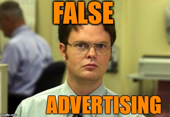 dwight | FALSE ADVERTISING | image tagged in dwight | made w/ Imgflip meme maker