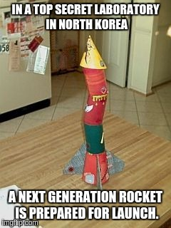IN A TOP SECRET LABORATORY IN NORTH KOREA A NEXT GENERATION ROCKET IS PREPARED FOR LAUNCH. | image tagged in north korea,rocket | made w/ Imgflip meme maker