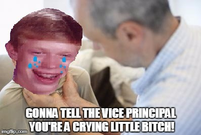 Bad luck Brian getting beaten | GONNA TELL THE VICE PRINCIPAL YOU'RE A CRYING LITTLE B**CH! | image tagged in bad luck brian,child abuse,memes | made w/ Imgflip meme maker