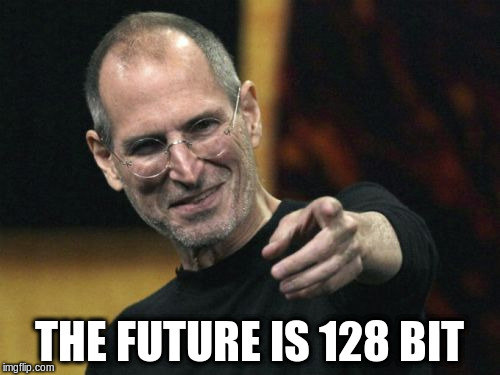 THE FUTURE IS 128 BIT | made w/ Imgflip meme maker