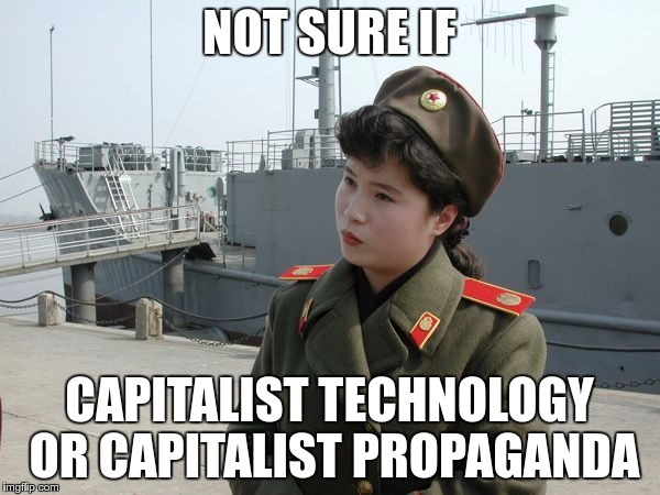 NOT SURE IF CAPITALIST TECHNOLOGY OR CAPITALIST PROPAGANDA | made w/ Imgflip meme maker
