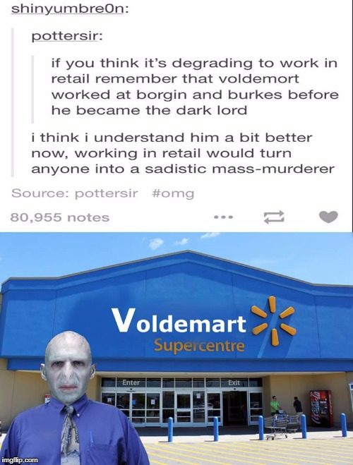 image tagged in lord voldemort,retail | made w/ Imgflip meme maker