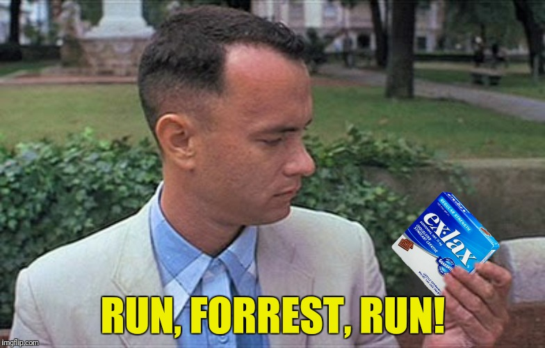 My mom always said life is like a box of Ex-Lax...if you're not careful, your essence will end up in the toilet | RUN, FORREST, RUN! | image tagged in forrest gump,ex-lax,run forrest run,life is like a box of chocolates | made w/ Imgflip meme maker
