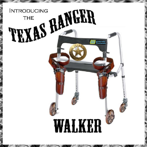 I have to use one of these now as I'm unsteady on my feet. I named mine Cordell  | INTRODUCING THE TEXAS RANGER WALKER | image tagged in health,stroke,fall risk,pun,walker,chuck norris | made w/ Imgflip meme maker