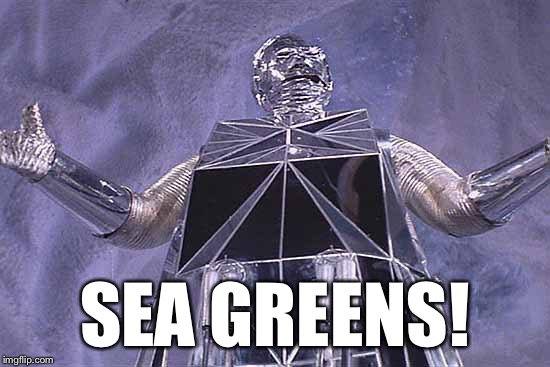 SEA GREENS! | made w/ Imgflip meme maker