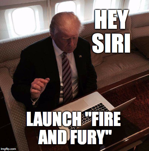 "trump computer | HEY SIRI LAUNCH ""FIRE AND FURY"" 