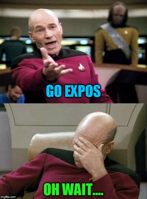 GO EXPOS OH WAIT.... | made w/ Imgflip meme maker