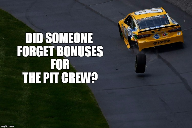 DID SOMEONE FORGET BONUSES FOR THE PIT CREW? | made w/ Imgflip meme maker