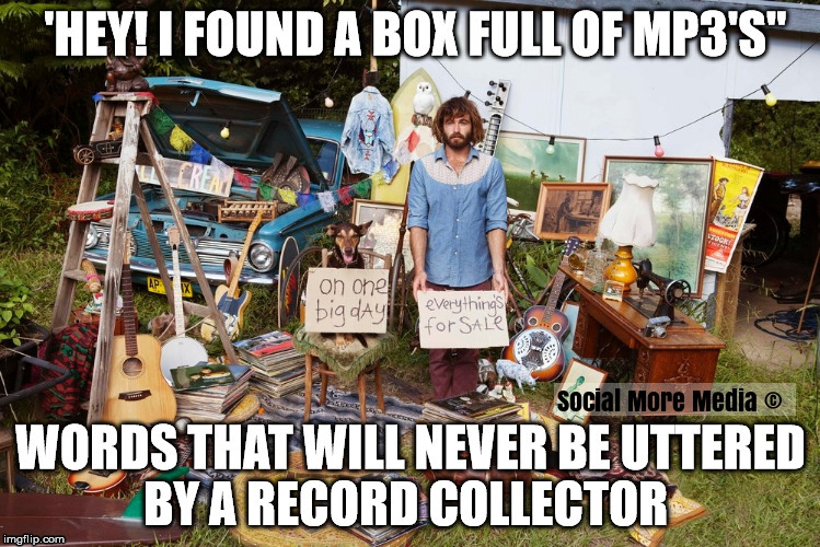The Toronto/Mississauga Record Show will not have MP3's  | image tagged in records,record,record show | made w/ Imgflip meme maker