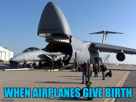WHEN AIRPLANES GIVE BIRTH | made w/ Imgflip meme maker