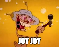 JOY JOY | made w/ Imgflip meme maker