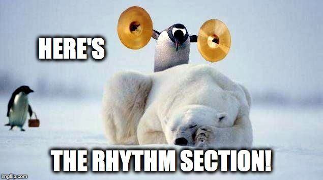 Rock 'n' Roll | HERE'S THE RHYTHM SECTION! | image tagged in adrenalin rush | made w/ Imgflip meme maker