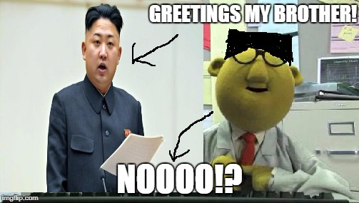 Dr. Honeydew quickly regretted using ancestry.com! | GREETINGS MY BROTHER! NOOOO!? | image tagged in the muppets,muppets,north korea,kim jong un computer | made w/ Imgflip meme maker