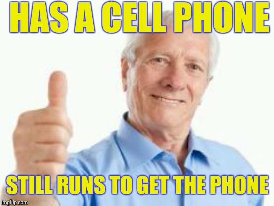 HAS A CELL PHONE STILL RUNS TO GET THE PHONE | made w/ Imgflip meme maker