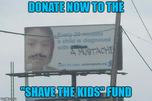 "I love a graffiti artist with a good sense of humor!!! | DONATE NOW TO THE ""SHAVE THE KIDS"" FUND 