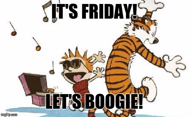 Dance | IT'S FRIDAY! LET'S BOOGIE! | image tagged in dance | made w/ Imgflip meme maker