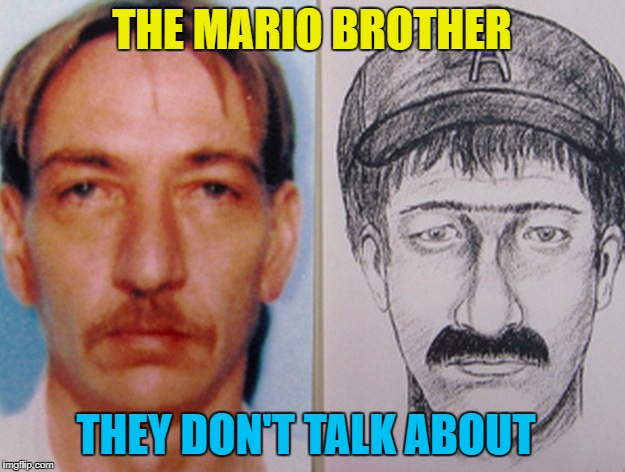 Not so super Mario... :) | THE MARIO BROTHER THEY DON'T TALK ABOUT | image tagged in memes,super mario bros,super mario,black sheep,video games,mugshot | made w/ Imgflip meme maker