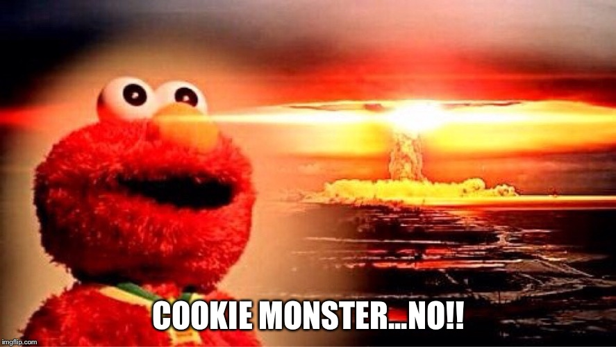 COOKIE MONSTER...NO!! | made w/ Imgflip meme maker