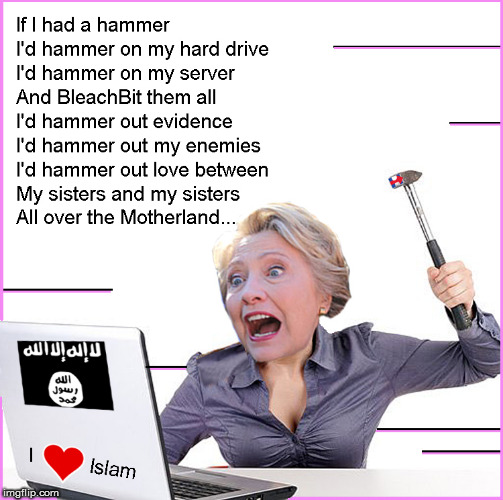 Sing along now | image tagged in bleachbit,hillary clinton for jail 2016,politics lol,funny | made w/ Imgflip meme maker