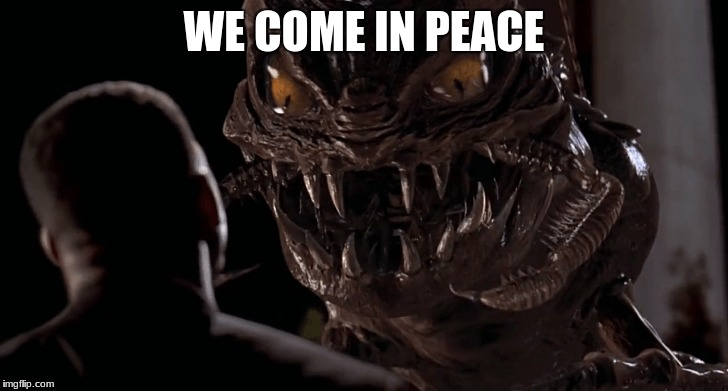WE COME IN PEACE | made w/ Imgflip meme maker