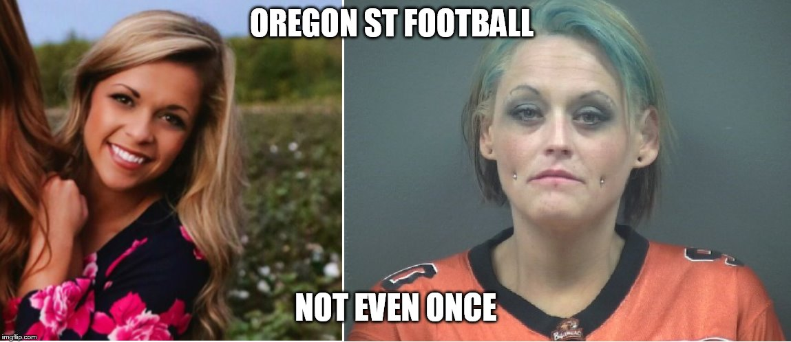 Never Oregon st. | OREGON ST FOOTBALL NOT EVEN ONCE | image tagged in oregon football,college football,rivalry,not even once,oregon state football | made w/ Imgflip meme maker