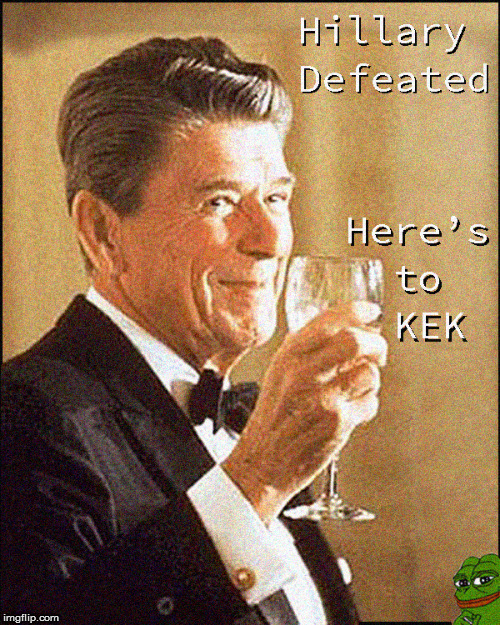 Raise your glass to much KEK | image tagged in ronald reagan,kek,maga,funny,politics lol,pepe the frog | made w/ Imgflip meme maker
