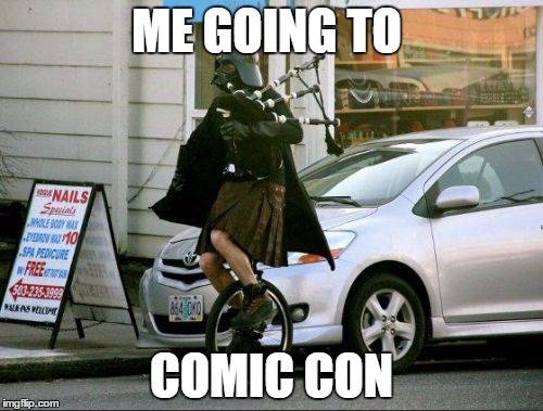 Invalid Argument Vader | ME GOING TO COMIC CON | image tagged in memes,invalid argument vader | made w/ Imgflip meme maker