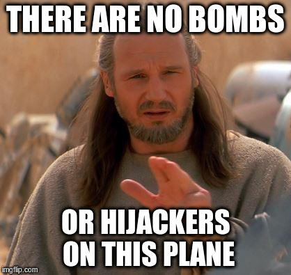 THERE ARE NO BOMBS OR HIJACKERS ON THIS PLANE | made w/ Imgflip meme maker