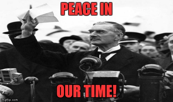 PEACE IN OUR TIME! | made w/ Imgflip meme maker