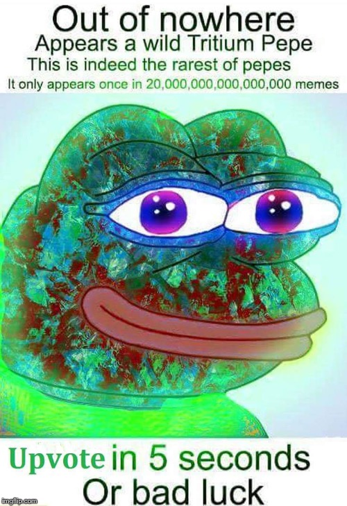 Tritium pepe | DO IT | image tagged in tritium,pepe,rare pepe,upvote now | made w/ Imgflip meme maker