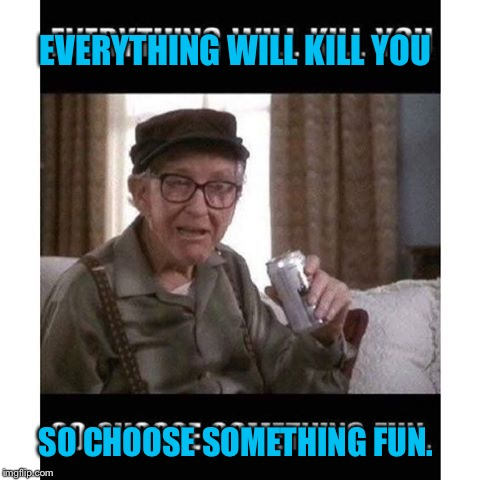 Gimme another shot then. | EVERYTHING WILL KILL YOU SO CHOOSE SOMETHING FUN. | image tagged in mickey,meme,burgess,funny | made w/ Imgflip meme maker