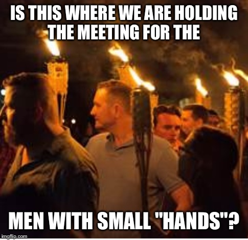 "IS THIS WHERE WE ARE HOLDING THE MEETING FOR THE MEN WITH SMALL ""HANDS""? 