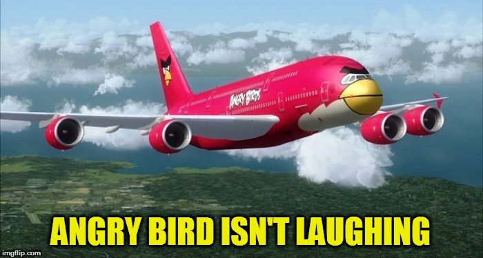 ANGRY BIRD ISN'T LAUGHING | made w/ Imgflip meme maker