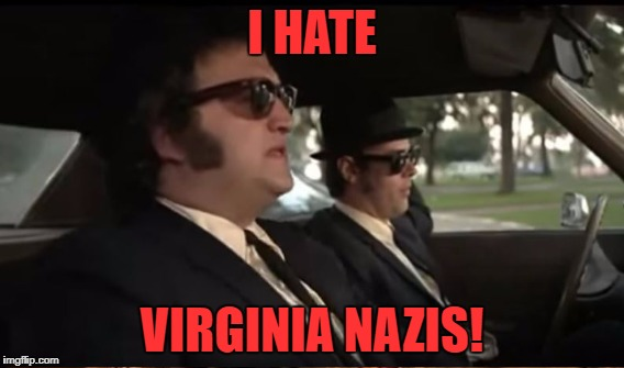 I HATE VIRGINIA NAZIS! | made w/ Imgflip meme maker