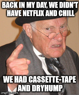 """Before that, we had phonograph and ankle-touching.""  