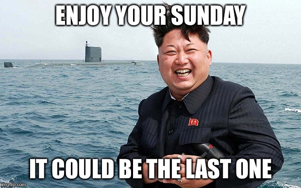 ENJOY YOUR SUNDAY IT COULD BE THE LAST ONE | image tagged in the end | made w/ Imgflip meme maker