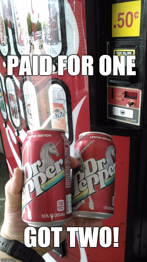 Not that it makes up for the hunreds of times I've been ripped off by vending machines, but it's nice to score a freebie  | PAID FOR ONE GOT TWO! | image tagged in jbmemegeek,dr pepper,memes,sucess kid | made w/ Imgflip meme maker