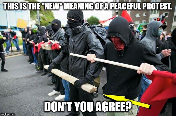 "There is NOTHING peaceful about ANTIFA!  | THIS IS THE ""NEW"" MEANING OF A PEACEFUL PROTEST. DON'T YOU AGREE? 