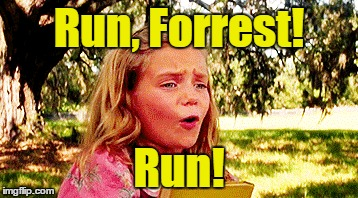 Run, Forrest! Run! | made w/ Imgflip meme maker