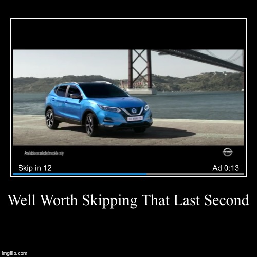Absolutely Smashing Idea! | Well Worth Skipping That Last Second | | image tagged in funny,demotivationals,cars,adverts,stupid people | made w/ Imgflip demotivational maker