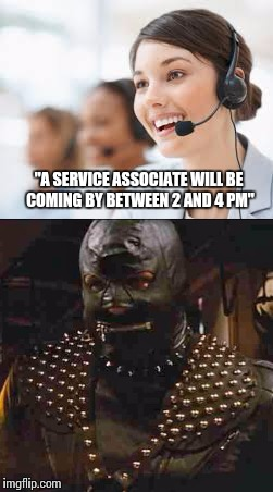 """A SERVICE ASSOCIATE WILL BE COMING BY BETWEEN 2 AND 4 PM"" 