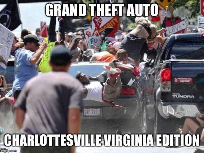 charlottesville virginia | GRAND THEFT AUTO CHARLOTTESVILLE VIRGINIA EDITION | image tagged in grand theft auto charlottesville virginia edition,grand theft auto,riots,funny,memes | made w/ Imgflip meme maker