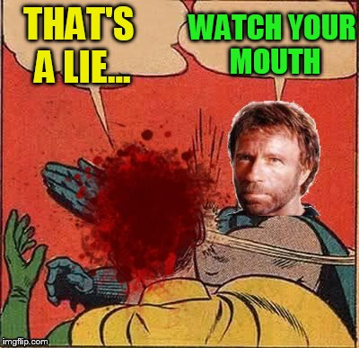 THAT'S A LIE... WATCH YOUR MOUTH | made w/ Imgflip meme maker