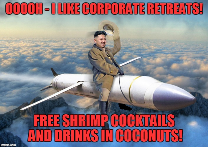 OOOOH - I LIKE CORPORATE RETREATS! FREE SHRIMP COCKTAILS AND DRINKS IN COCONUTS! | made w/ Imgflip meme maker