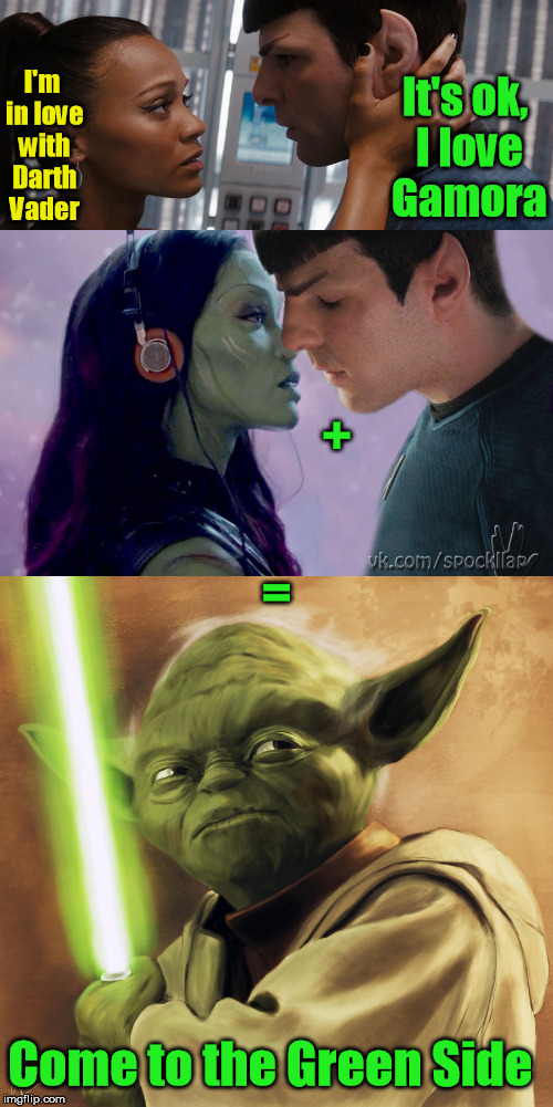 I'm in love with Darth Vader It's ok, I love Gamora + = Come to the Green Side | made w/ Imgflip meme maker