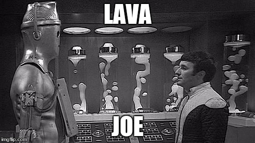 LAVA JOE | image tagged in joe | made w/ Imgflip meme maker