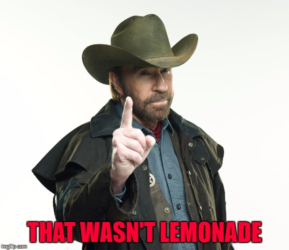 THAT WASN'T LEMONADE | made w/ Imgflip meme maker